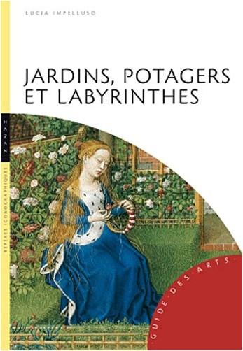 Lucia Impelluso - Jardins, potagers et labyrinthes