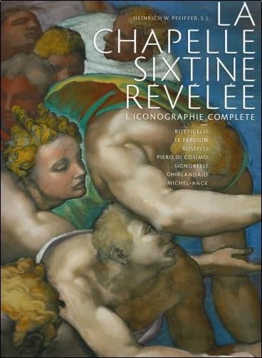 Heinrich Pfeiffer - La chapelle Sixtine révélée : L'iconographie complète