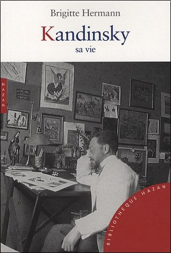 Brigitte Hermann - Kandinsky, sa vie