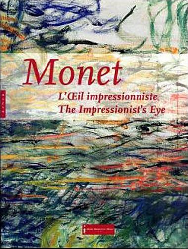 Collectif - Monet. L'Oeil impressionniste