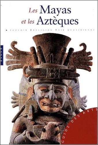 Antonio Aimi - Les Mayas et les Aztèques