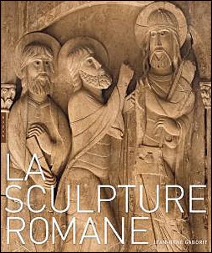 La sculpture romane jean ren gaborit livres for Architecture romane definition