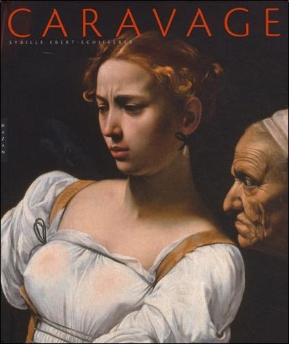 Sybille Ebert-Schifferer - Caravage