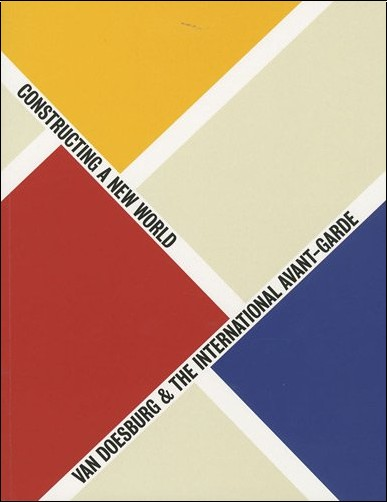 Marc Dachy - Van Doesbrug et the international avant-garde : Constructing a New world