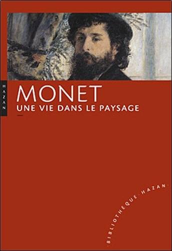 Marianne Alphant - Claude Monet. Une vie dans le paysage