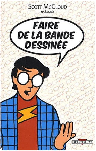 Scott McCloud - Faire de la bande dessinée