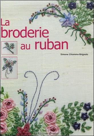 Simone L'Homme-Brignatz - La broderie au ruban
