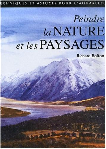 Richard Bolton - Peindre la nature et les paysages