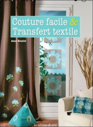 couture facile transfert textile anne rouzier livres. Black Bedroom Furniture Sets. Home Design Ideas