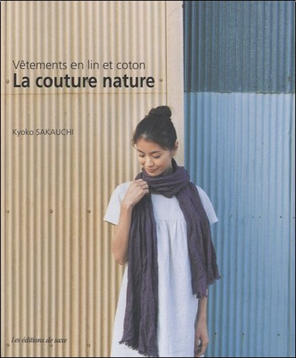 Kyoko Sakauchi - La couture nature : Vêtements en lin et coton