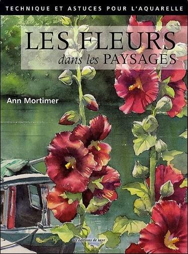 Ann Mortimer - Les fleurs dans les paysages