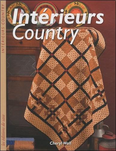 Cheryl Wall - Intérieurs Country : Des quilts faciles à vivre