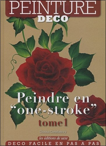 "Donna Dewberry - Peindre en ""one stroke"" - Tome 1"