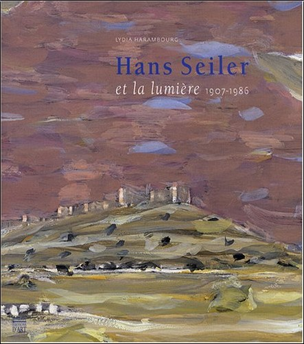 Lydia Harambourg - Hans Seiler et la lumière : 1907-1986 (1DVD)