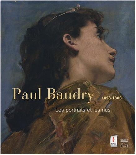 Christophe Vital - Paul Baudry 1828-1886 : Les portraits et les nus