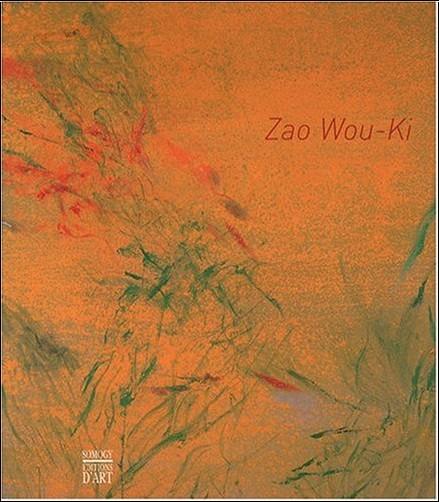 Daniel Marchesseau - Zao Wou-Ki : Peintures, oeuvres sur papier, céramiques 1947-2007