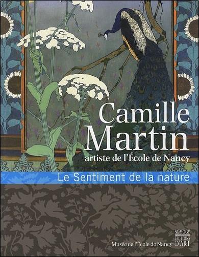 Jérôme Perrin - Camille Martin, artiste de l'Ecole de Nancy : Le Sentiment de la nature
