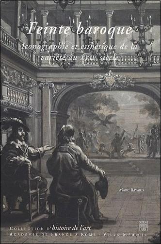 Marc Bayard - Feinte baroque : Iconographie et esthétique de la variété au XVIIe siècle
