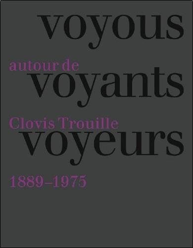 Clovis Trouille - Voyou voyants voyeurs : Autour de Clovis Trouille (1889-1975)