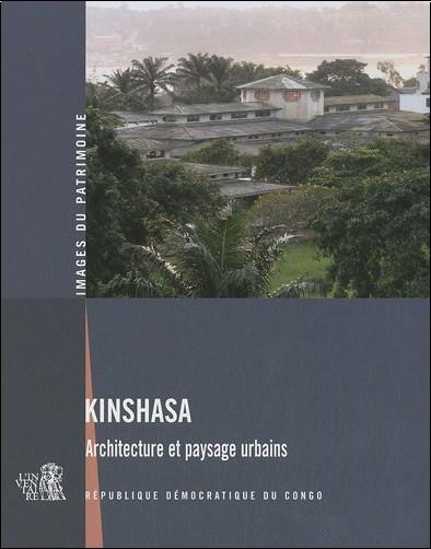 kinshasa architecture et paysage urbains bernard toulier livres. Black Bedroom Furniture Sets. Home Design Ideas