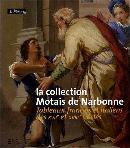 Stéphane Loire - La collection Motais de Narbonne : Tableaux français et italiens des XVIIe et XVIIIe siècles