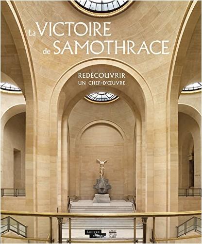 Jean-Luc Martinez - La Victoire de Samothrace - Redécouvrir un chef-d'oeuvre