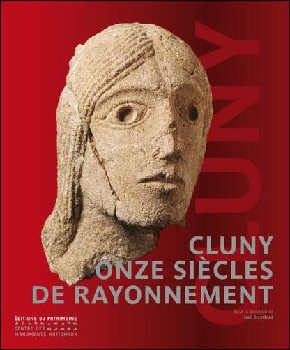 Neil Stratford - Cluny 910-2010 : Onze siècles de rayonnement