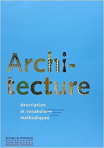Jean-Marie Pérouse de Montclos - Architecture : Description et vocabulaire méthodiques
