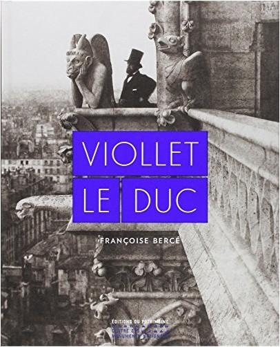 Françoise Bercé - Viollet le Duc