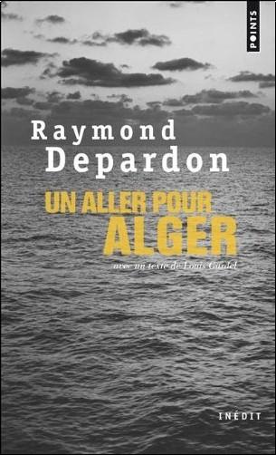 Raymond Depardon - Un aller pour Alger