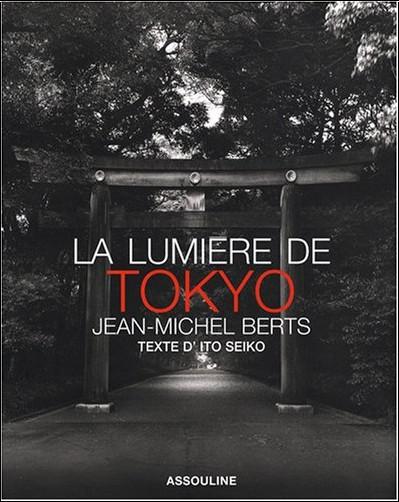 Jean-Michel Berts - La lumi�re de Tokyo