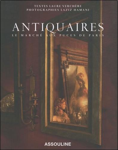 Laure Verchère - Antiquaires : Le marché aux puces de Paris
