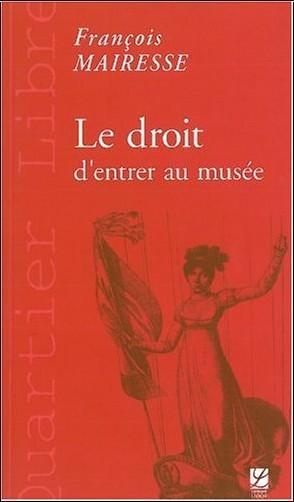 François Mairesse - Le droit d'entrer au musée