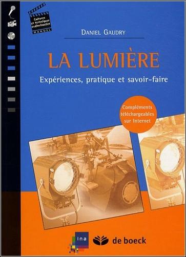 Daniel Gaudry - La lumière : Expériences, pratique et savoir-faire