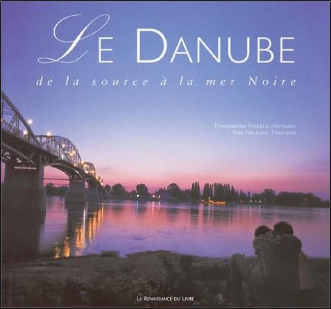 Fabienne Tisserand - Le Danube : De la source à la mer Noire