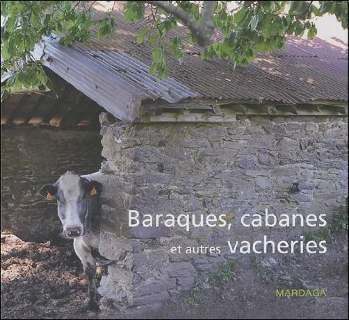 Christian Deblanc - Baraques, cabanes et autres vacheries