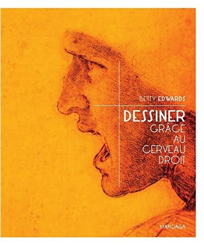 Betty Edwards - Dessiner grâce au cerveau droit (4e édition)