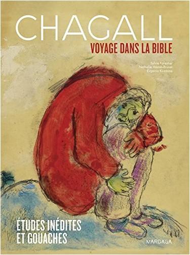 Sylvie Forestier - Chagall. Voyage dans la Bible. Études inédites et gouaches