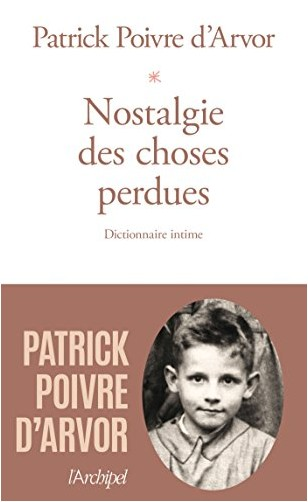Patrick Poivre d'Arvor - Nostalgie des choses perdues