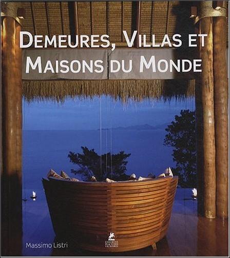 Demeures villas et maisons du monde massimo listri livres for Maison du monde livre