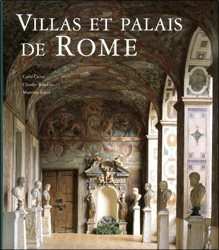 Carlo Cresti - Villas et palais de Rome