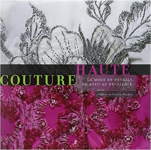 Collectif - Haute Couture, la Mode en Details, du XVIIe au XXe siecle