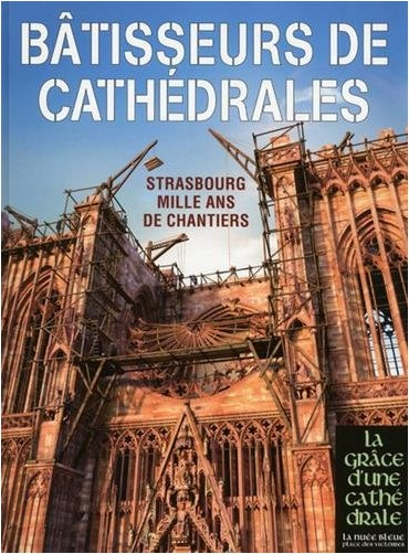 Sabine Bengel - Bâtisseurs de Cathédrales - Strasbourg Mille ans de chantiers