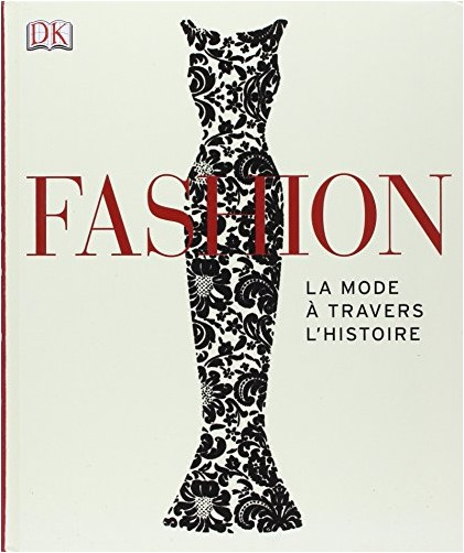 Collectif - Fashion - la mode à travers l'histoire