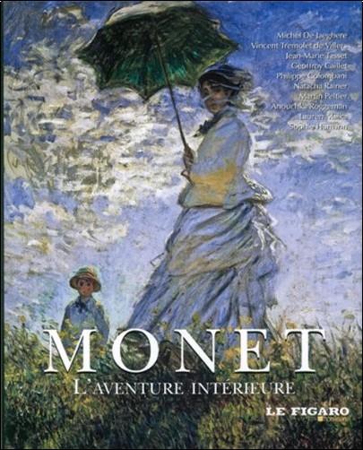 Vincent Tremolet de Villiers - Monet : L'aventure intérieure