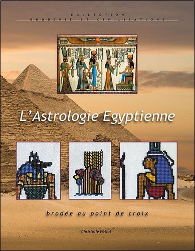 Petiot Christelle - L Astrologie Egyptienne Brodee au Point de Croix