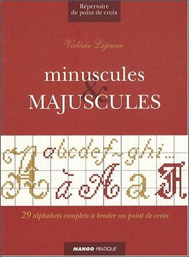 Valérie Lejeune - Minuscules et majuscules : 29 alphabets complets à broder au point de croix