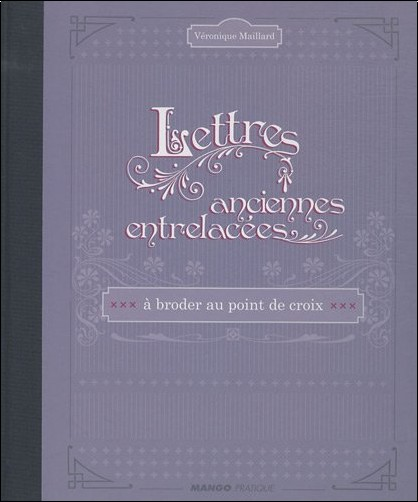 Véronique Maillard - Lettres anciennes entrelacées