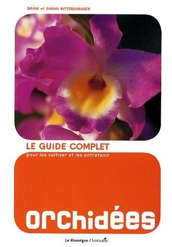 Brian Rittershausen - Orchidées : Le guide complet pour les cultiver et les entretenir