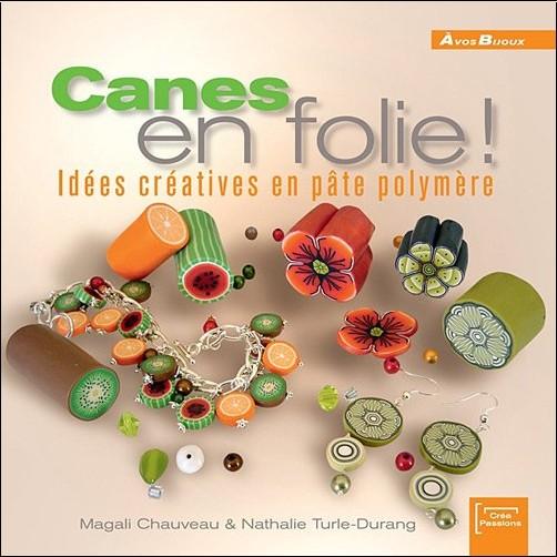Chauveau Magali/Turlé-Durang Nathalie - Canes en folie ! Idées créatives en pâte polymère